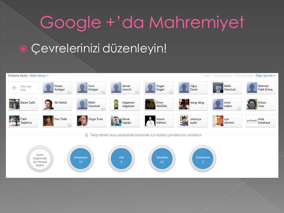  Çevrelerinizi düzenleyin! Google +'da Mahremiyet