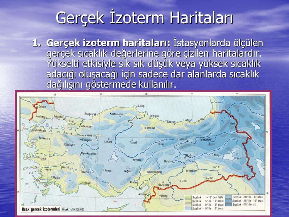 İzoterm Haritaları Dünya üzerinde aynı sıcaklıktaki noktaların birleştirilmesiyle elde edilen eğrilere izoterm eğrileri denir.