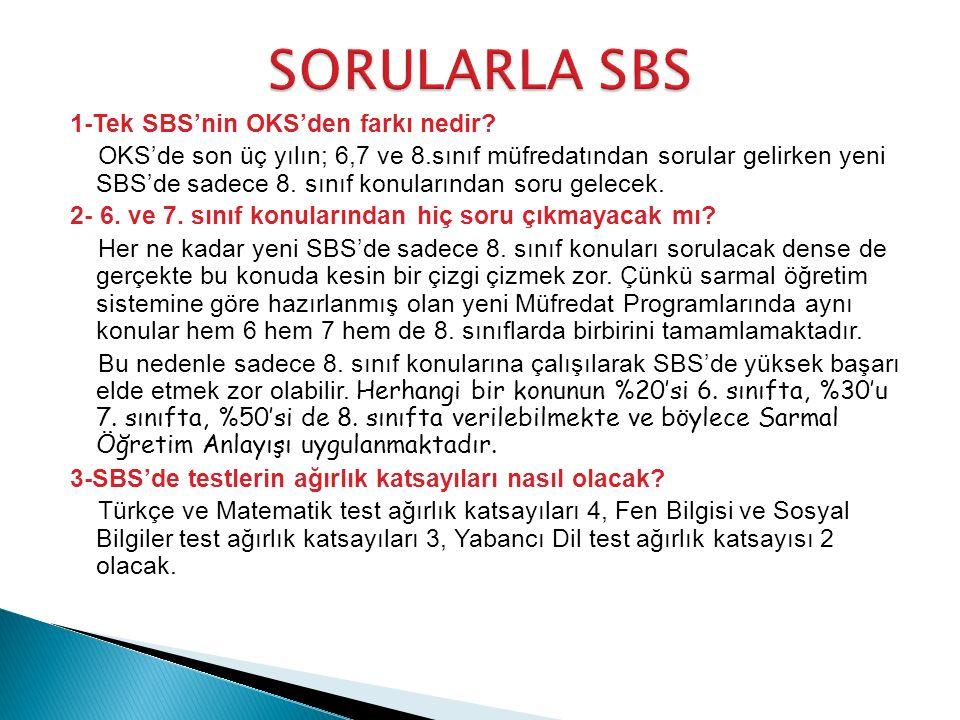 1-Tek SBS'nin OKS'den farkı nedir.