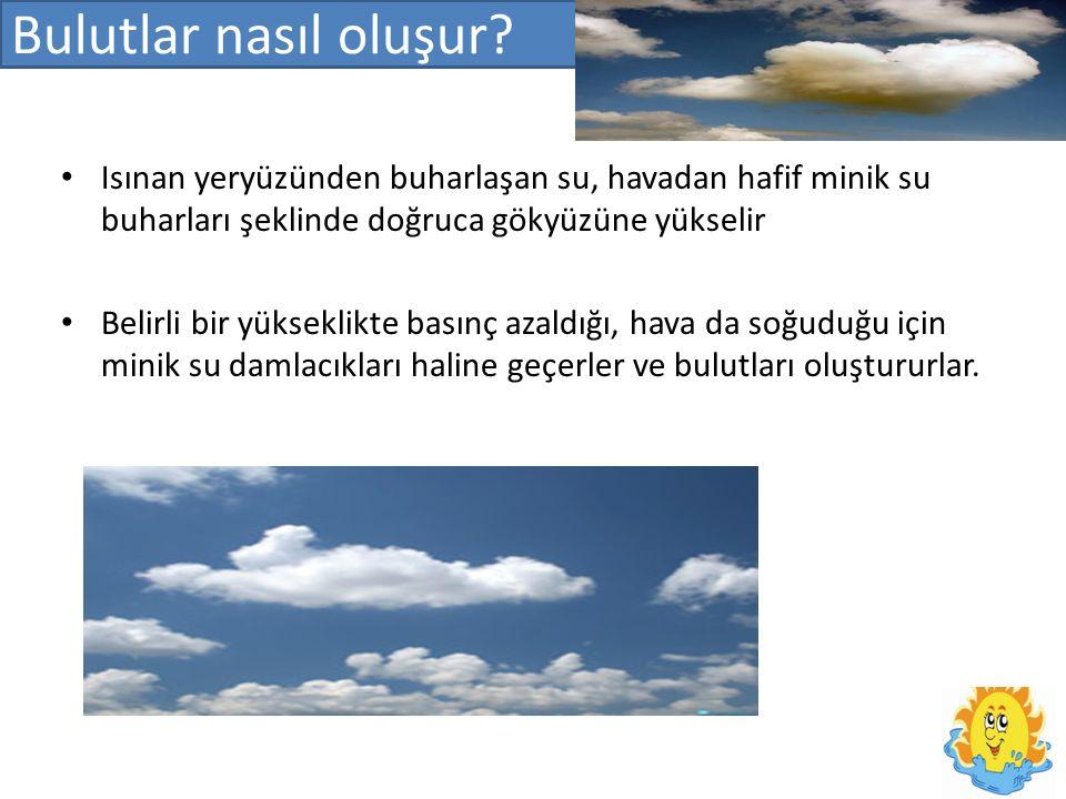 Bulutlar nasıl oluşur.