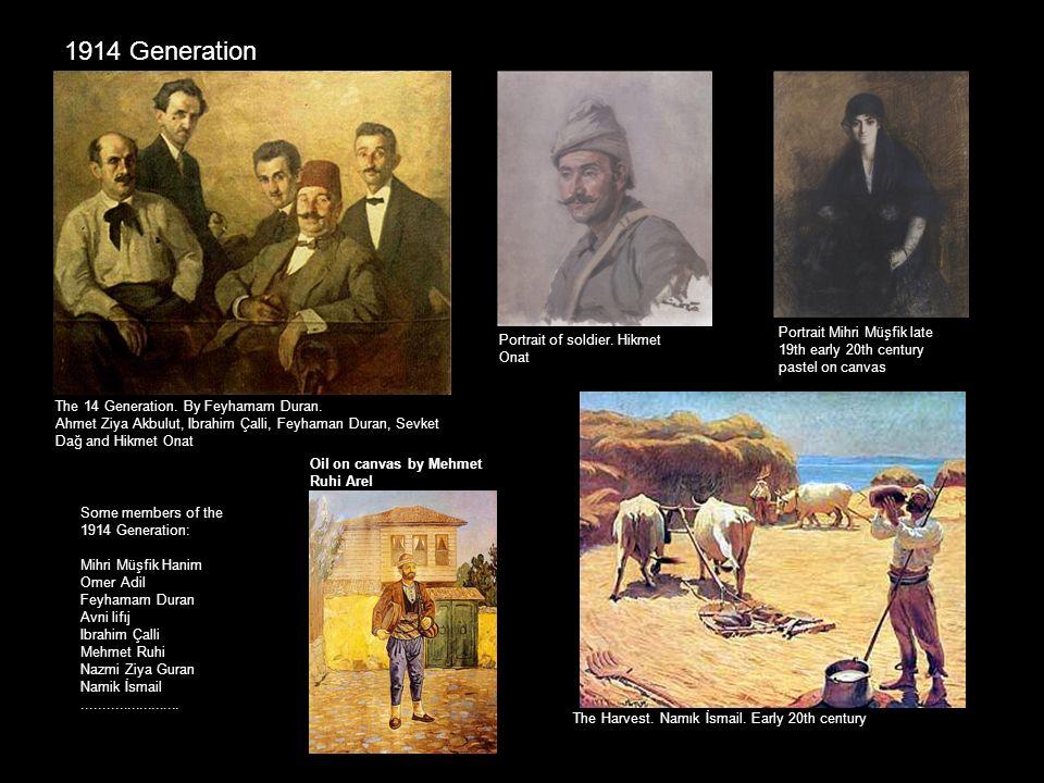 1914 Generation The Harvest. Namık İsmail. Early 20th century The 14 Generation. By Feyhamam Duran. Ahmet Ziya Akbulut, Ibrahim Çalli, Feyhaman Duran,