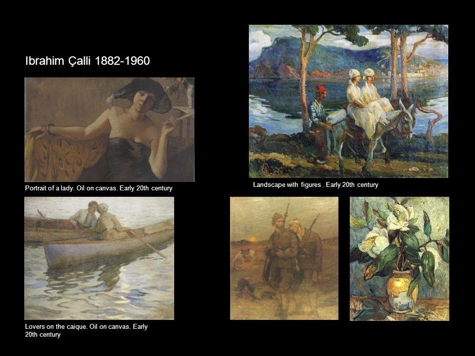 Ibrahim Çalli 1882-1960 Landscape with figures. Early 20th century Portrait of a lady.