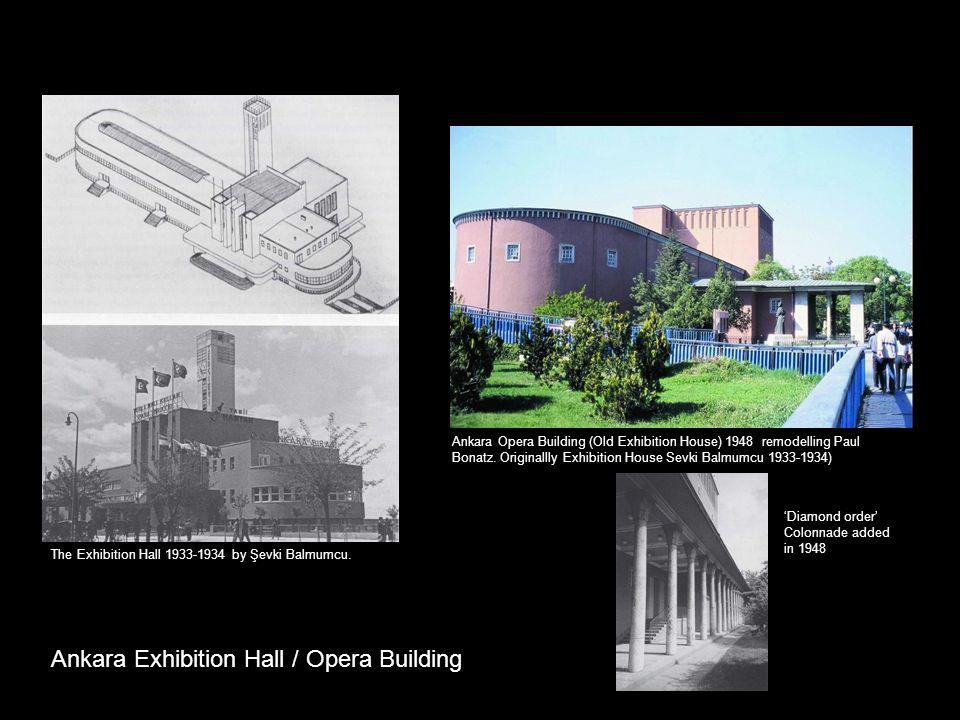 Ankara Opera Building (Old Exhibition House) 1948 remodelling Paul Bonatz. Originallly Exhibition House Sevki Balmumcu 1933-1934) Ankara Exhibition Ha