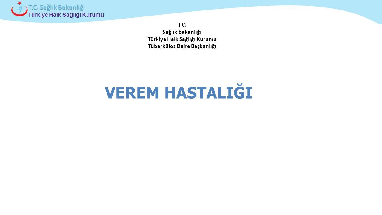 Çocuk ve Ergen Sağlığı Daire Başkanlığı Türkiye Halk Sağlığı Kurumu T.C. Sağlık Bakanlığı T.C. Sağlık Bakanlığı Türkiye Halk Sağlığı Kurumu Tüberküloz