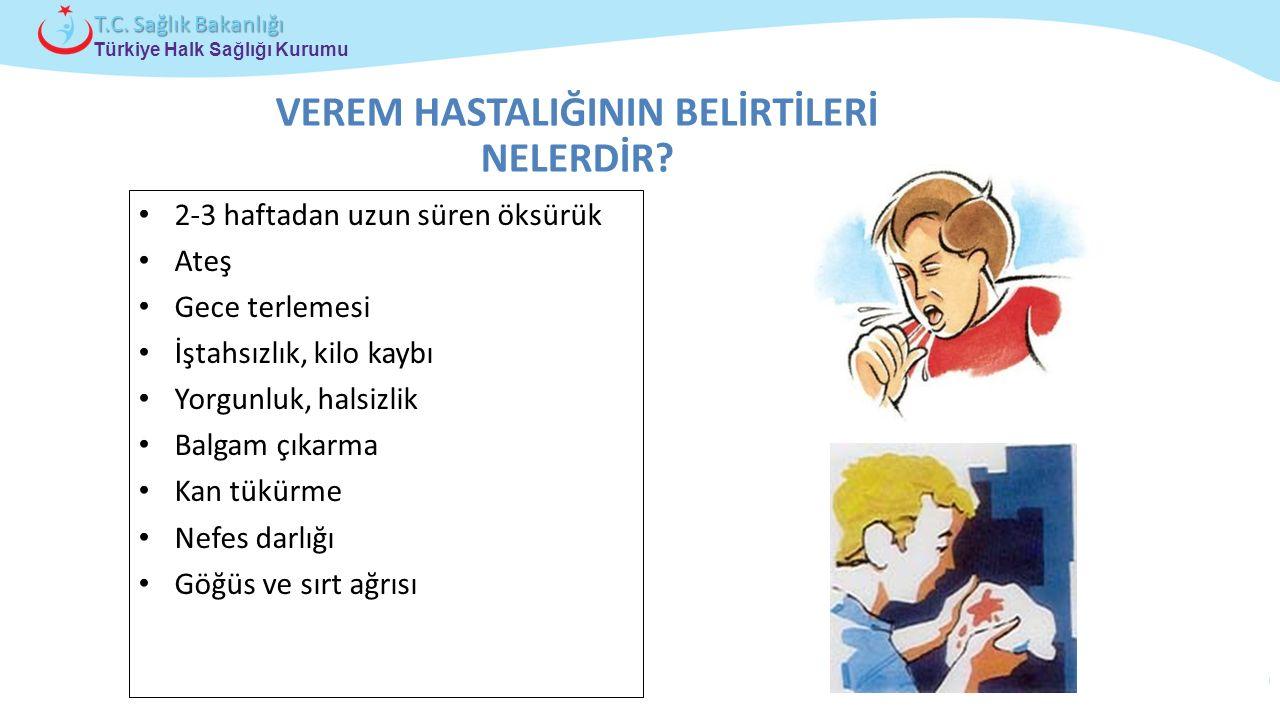 Çocuk ve Ergen Sağlığı Daire Başkanlığı Türkiye Halk Sağlığı Kurumu T.C. Sağlık Bakanlığı 2-3 haftadan uzun süren öksürük Ateş Gece terlemesi İştahsız