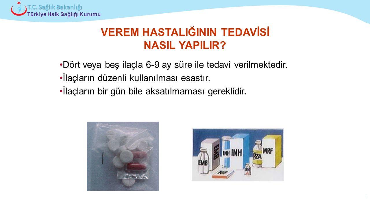 Çocuk ve Ergen Sağlığı Daire Başkanlığı Türkiye Halk Sağlığı Kurumu T.C. Sağlık Bakanlığı VEREM HASTALIĞININ TEDAVİSİ NASIL YAPILIR? Dört veya beş ila