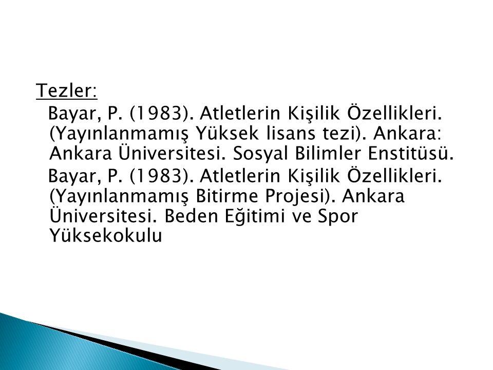 Tezler: Bayar, P.(1983). Atletlerin Kişilik Özellikleri.