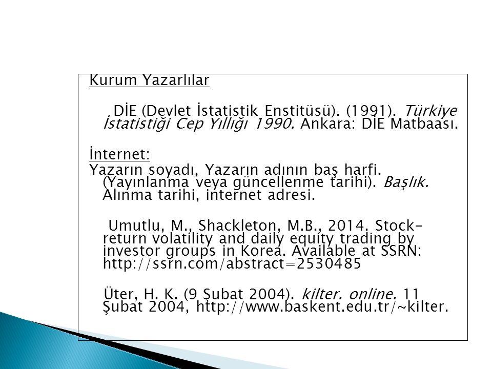 Kurum Yazarlılar DİE (Devlet İstatistik Enstitüsü).