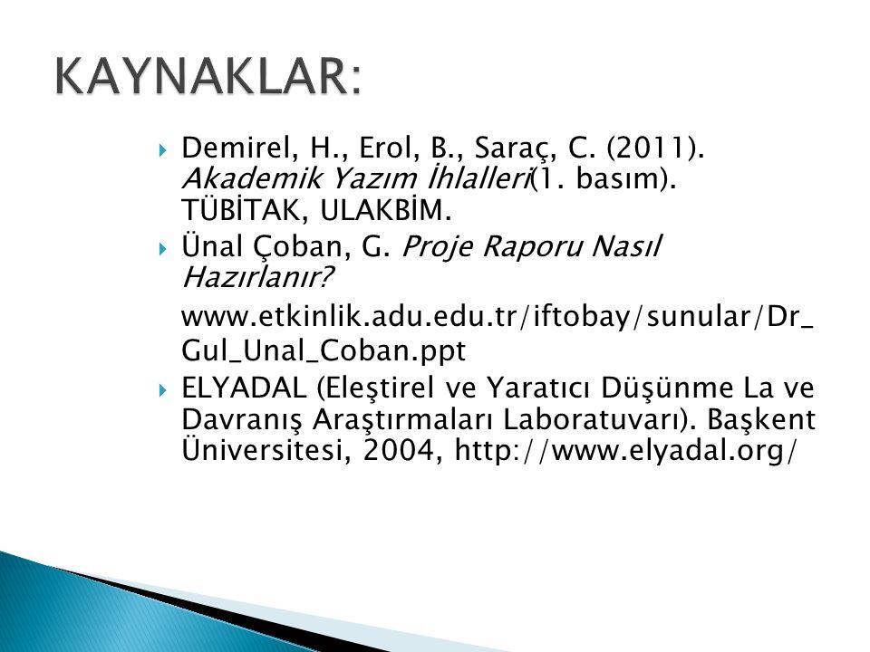  Demirel, H., Erol, B., Saraç, C.(2011). Akademik Yazım İhlalleri(1.