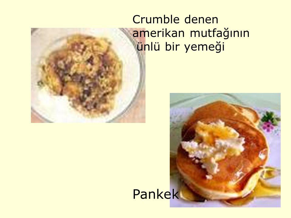 Crumble denen amerikan mutfağının ünlü bir yemeği Pankek