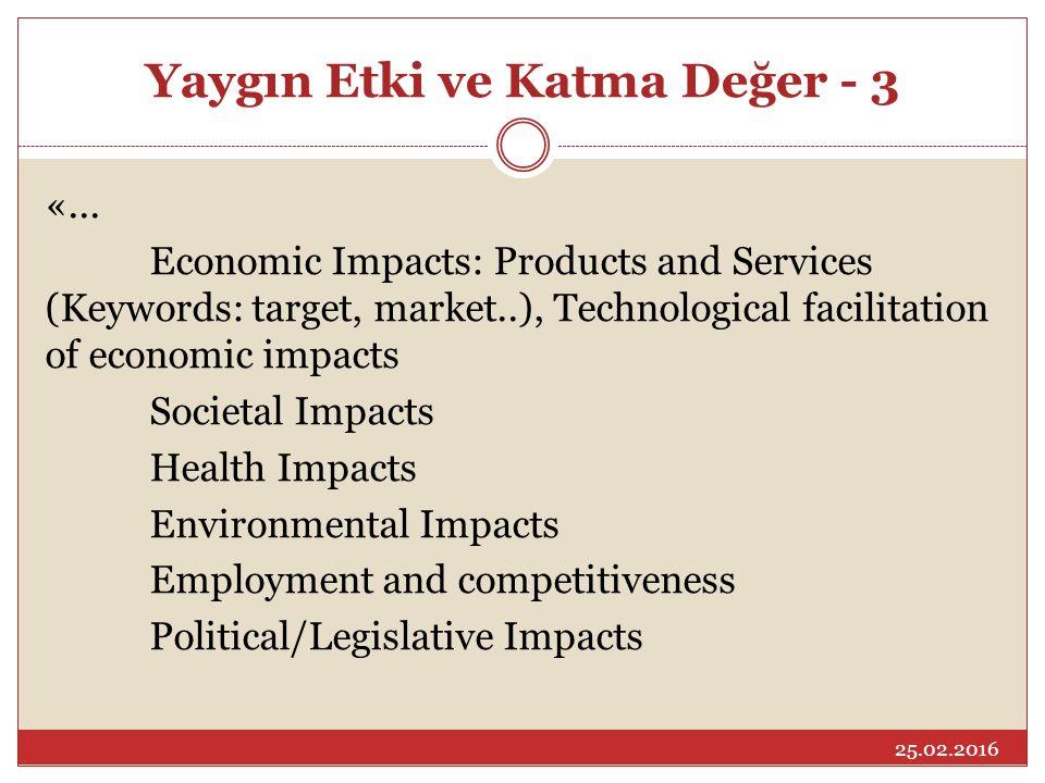 Yaygın Etki ve Katma Değer - 3 «... Economic Impacts: Products and Services (Keywords: target, market..), Technological facilitation of economic impac