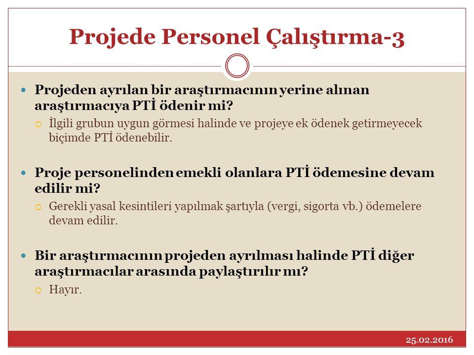 Projede Personel Çalıştırma-3 Projeden ayrılan bir araştırmacının yerine alınan araştırmacıya PTİ ödenir mi?  İlgili grubun uygun görmesi halinde ve