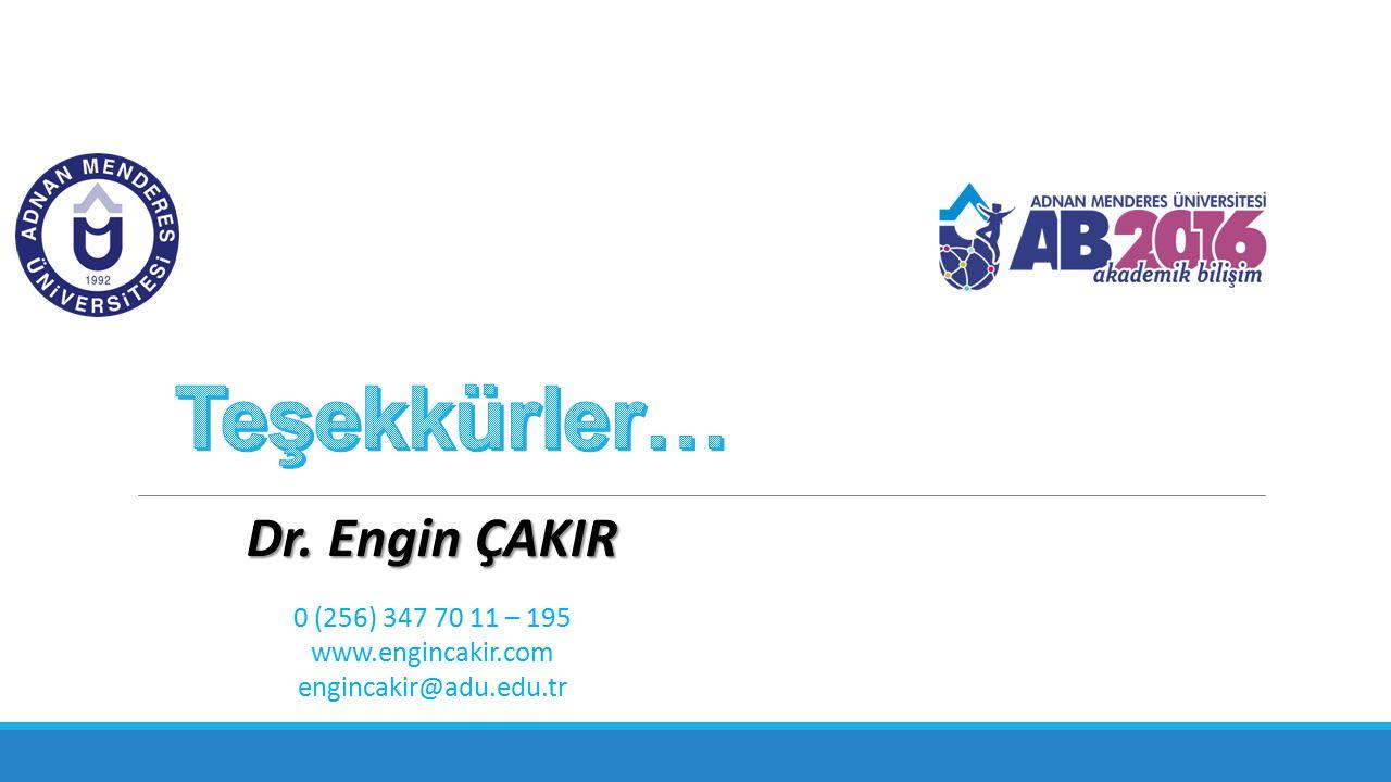 Dr. Engin ÇAKIR 0 (256) 347 70 11 – 195 www.engincakir.com engincakir@adu.edu.tr