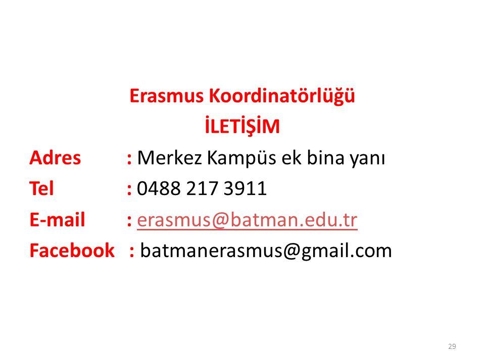 Erasmus Koordinatörlüğü İLETİŞİM Adres: Merkez Kampüs ek bina yanı Tel: 0488 217 3911 E-mail: erasmus@batman.edu.trerasmus@batman.edu.tr Facebook : ba