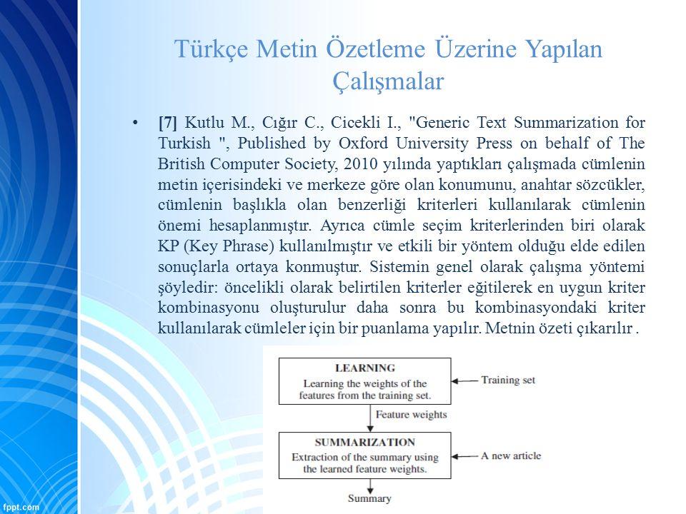 Türkçe Metin Özetleme Üzerine Yapılan Çalışmalar [7] Kutlu M., Cığır C., Cicekli I.,