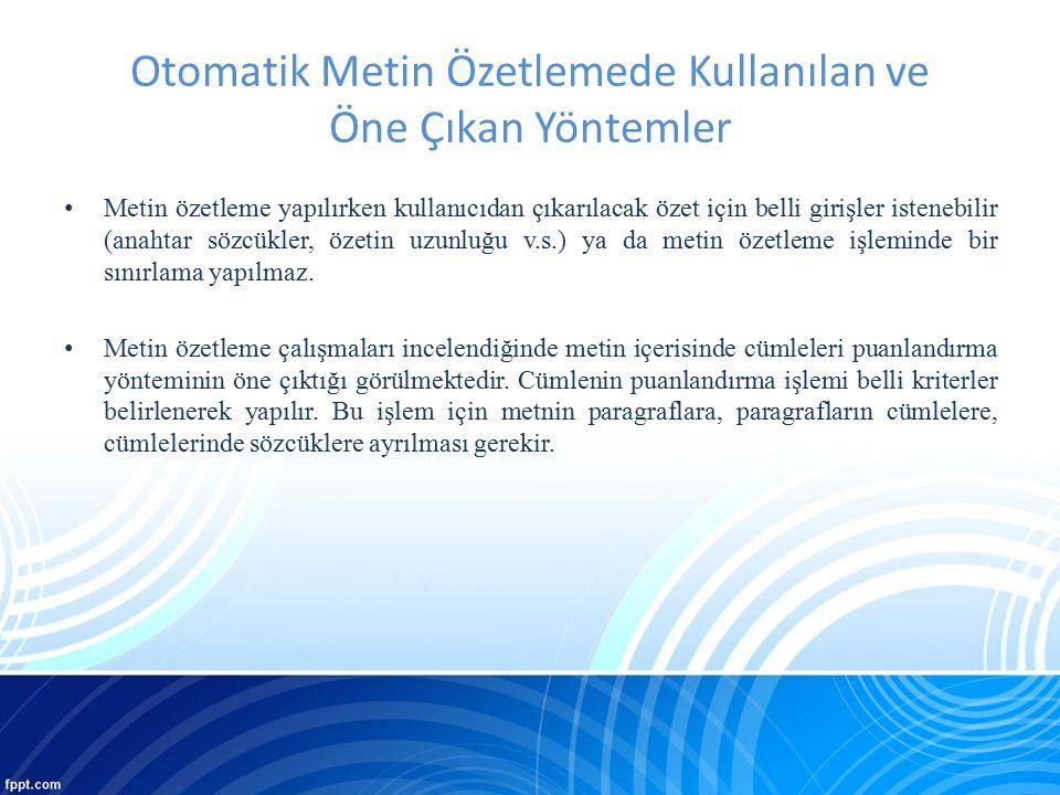 Türkçe Metin Özetleme Üzerine Yapılan Çalışmalar [31] A.