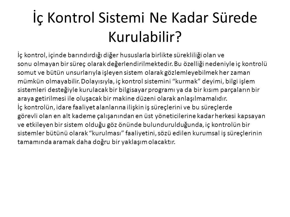 Kamu İç Kontrol Standartları Tebliğin'de, iç kontrole ilişkin (18) adet standart ve (79) adet genel şart belirlenmiş bulunmaktadır.