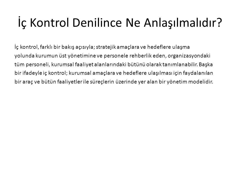 İç Kontrol Nedir, Ne Değildir.İç Kontrol bir yönetim modelidir.