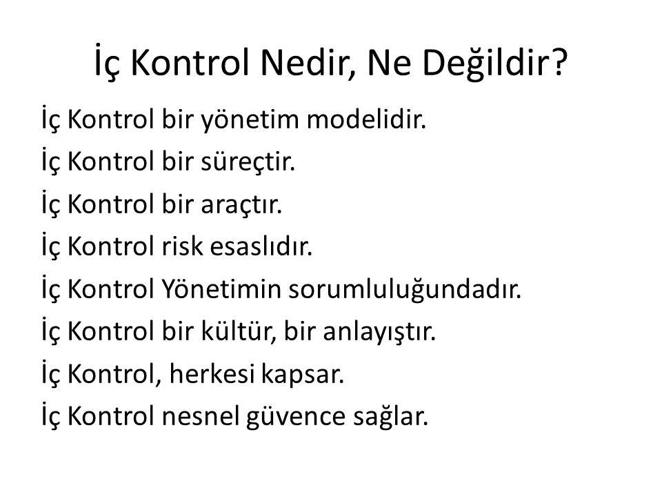 İç Kontrol Nedir, Ne Değildir. İç Kontrol bir yönetim modelidir.