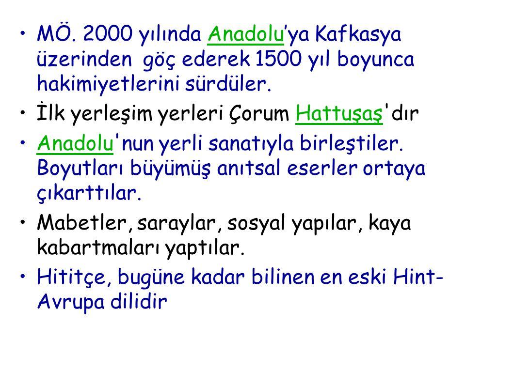 MÖ. 2000 yılında Anadolu'ya Kafkasya üzerinden göç ederek 1500 yıl boyunca hakimiyetlerini sürdüler.Anadolu İlk yerleşim yerleri Çorum Hattuşaş'dırHat
