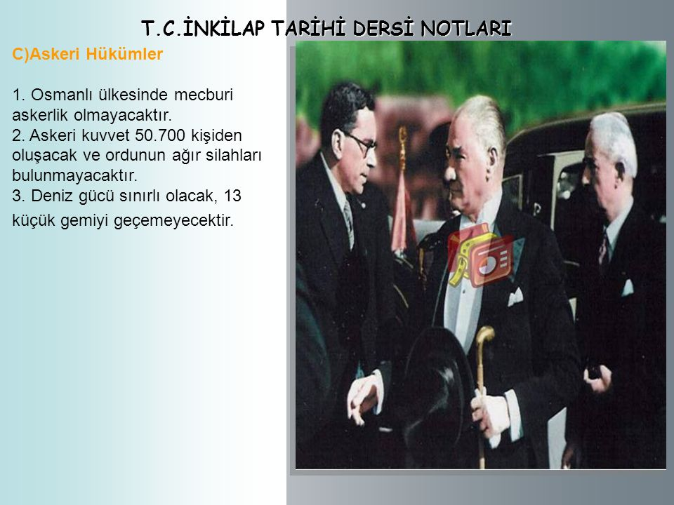 T.C.İNKİLAP TARİHİ DERSİ NOTLARI B)Siyasi Hükümler 1. İstanbul, Osmanlı Devleti'nin başkenti olarak kalacak, ancak Osmanlı Devleti azınlıkların haklar