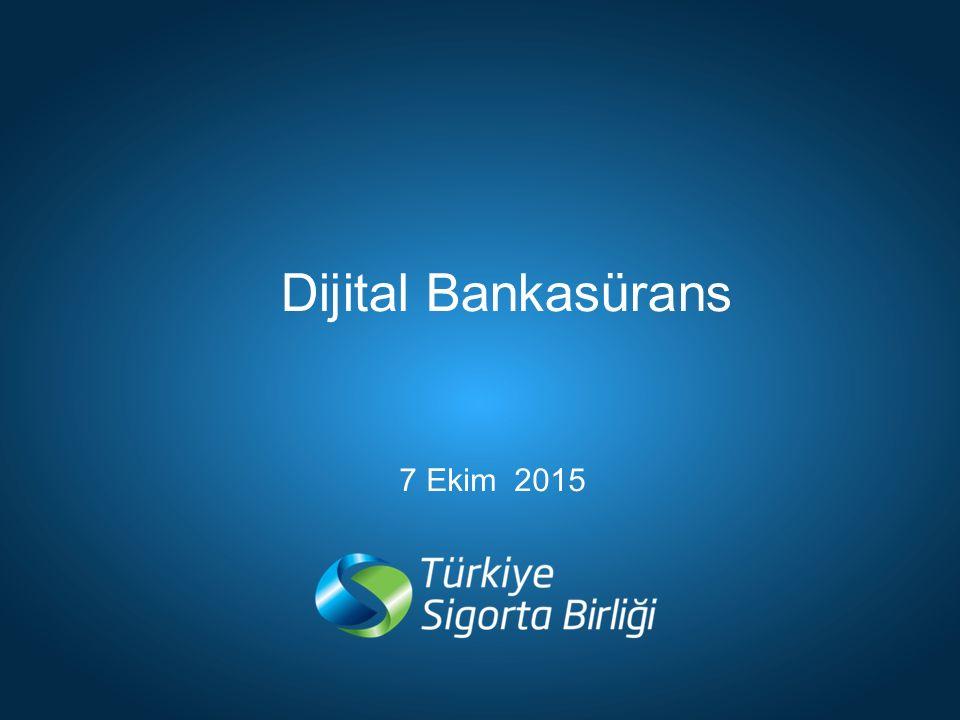 Dijital Bankasürans 7 Ekim 2015