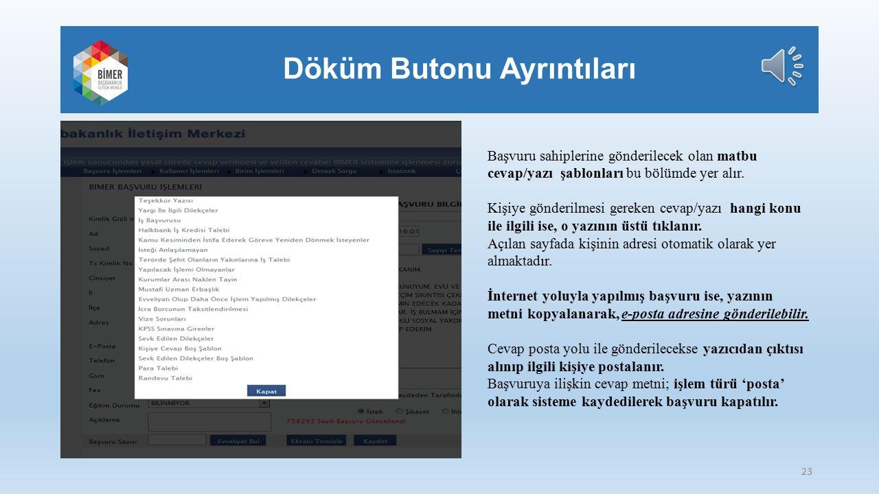 Döküm Butonu Ayrıntıları Başvuru sahiplerine gönderilecek olan matbu cevap/yazı şablonları bu bölümde yer alır.