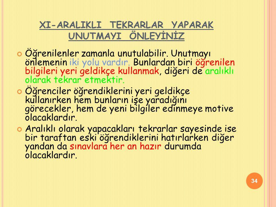 X- VERİMLİ OKUYUNUZ Öğrenmede hızlı okuma önemli ve gereklidir Bu hız okunulan yazının niteliğine ve okumanın amacına göre ayarlanmalıdır.