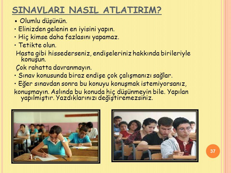 XIV- SINAVLARI NASIL ATLATIRIM. Öğretmenlerinize sınava nasıl çalışılabileceğini sorun.