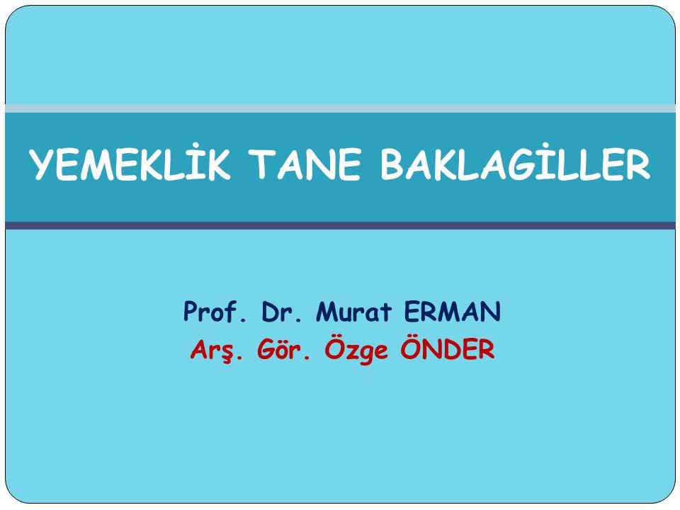 Prof. Dr. Murat ERMAN Arş. Gör. Özge ÖNDER YEMEKLİK TANE BAKLAGİLLER
