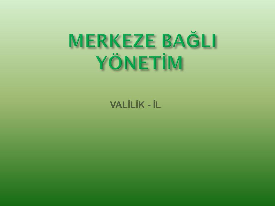 VALİLİK - İL