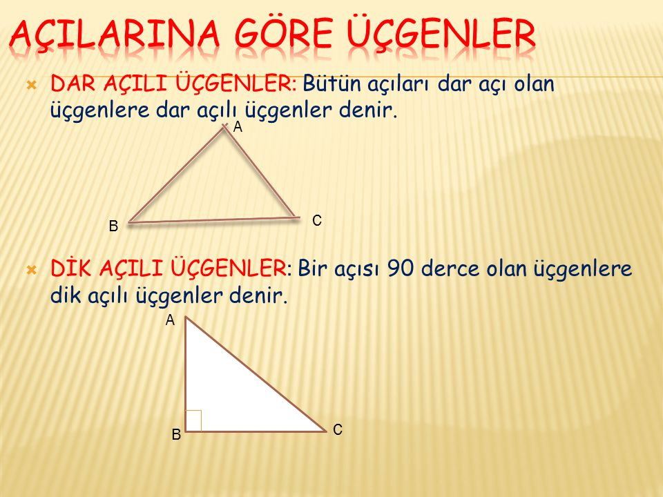  DAR AÇILI ÜÇGENLER : Bütün açıları dar açı olan üçgenlere dar açılı üçgenler denir.