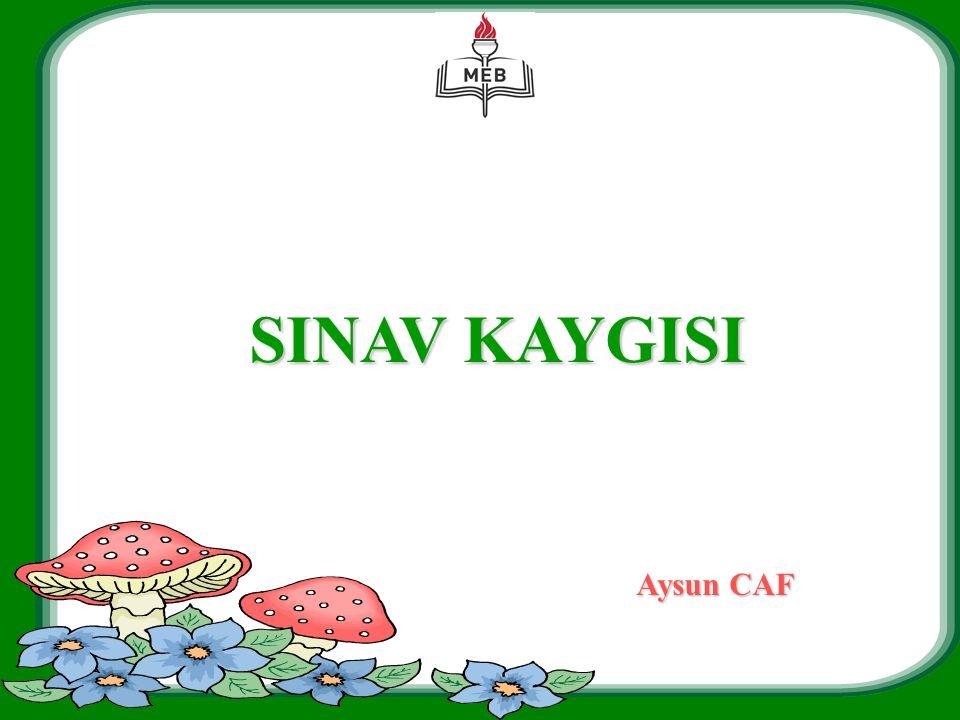 Aysun CAF SINAV KAYGISI