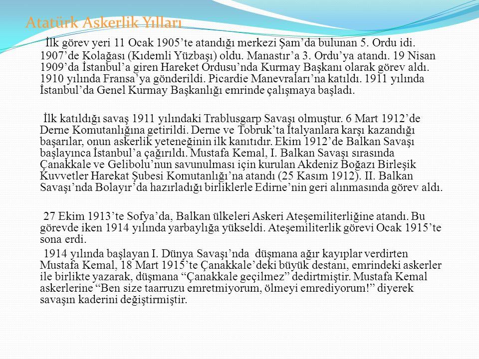 Atatürk Askerlik Yılları İlk görev yeri 11 Ocak 1905'te atandığı merkezi Şam'da bulunan 5.