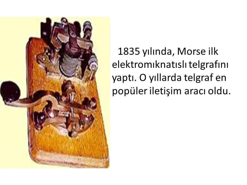 1835 yılında, Morse ilk elektromıknatıslı telgrafını yaptı. O yıllarda telgraf en popüler iletişim aracı oldu.