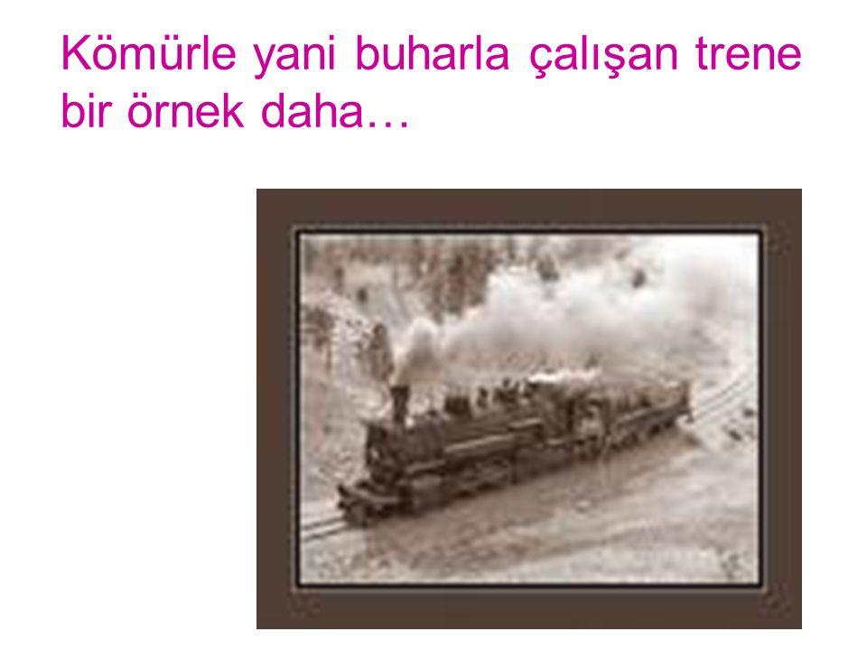 Kömürle yani buharla çalışan trene bir örnek daha…