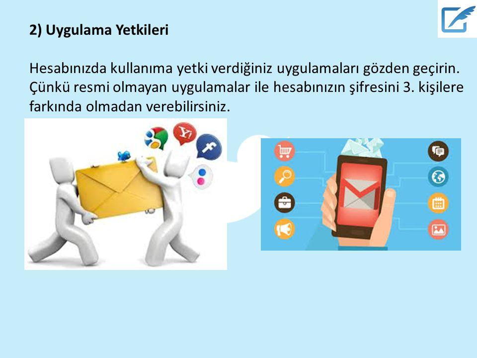 2) Uygulama Yetkileri Hesabınızda kullanıma yetki verdiğiniz uygulamaları gözden geçirin.