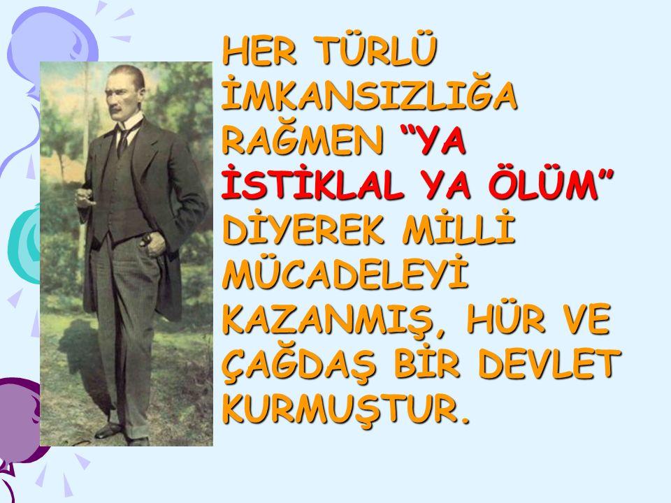 1 KASIM 1920 SALTANAT KALDIRILDI. 29 EKİM 1923'TE CUMHURİYET İLAN EDİLDİ.