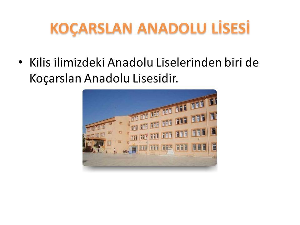 Kilis ilimizdeki Anadolu Liselerinden biri de Koçarslan Anadolu Lisesidir.