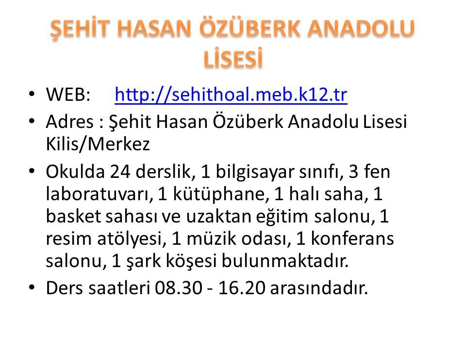 WEB: http://sehithoal.meb.k12.trhttp://sehithoal.meb.k12.tr Adres : Şehit Hasan Özüberk Anadolu Lisesi Kilis/Merkez Okulda 24 derslik, 1 bilgisayar sı