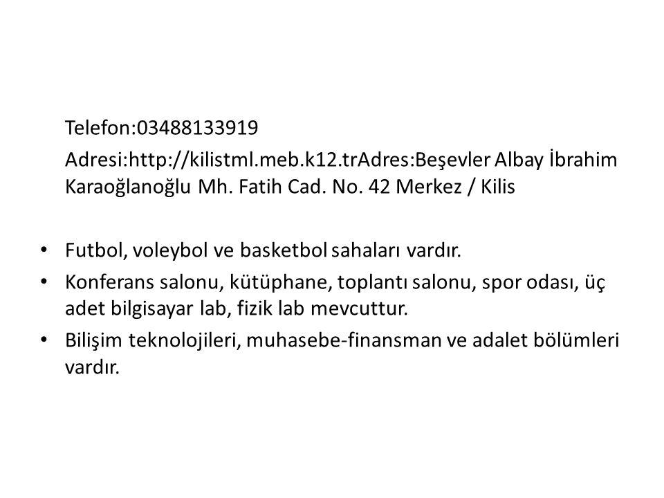 Telefon:03488133919 Adresi:http://kilistml.meb.k12.trAdres:Beşevler Albay İbrahim Karaoğlanoğlu Mh. Fatih Cad. No. 42 Merkez / Kilis Futbol, voleybol