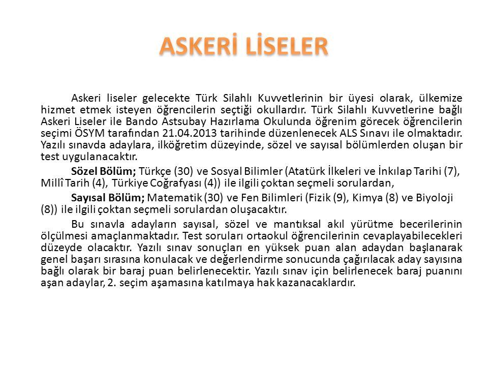 Askeri liseler gelecekte Türk Silahlı Kuvvetlerinin bir üyesi olarak, ülkemize hizmet etmek isteyen öğrencilerin seçtiği okullardır. Türk Silahlı Kuvv