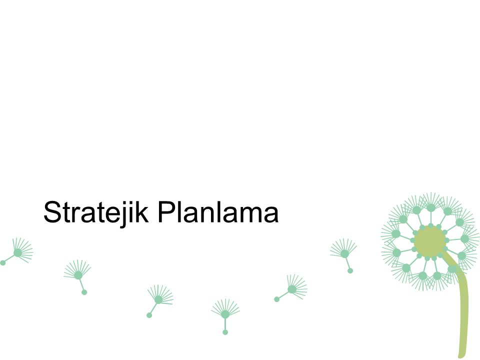 Stratejik Planlama Süreci İşletme ve işletme misyonunun tanımlanması Dış ve iç denetimlerin yapılması İşletme misyonunun stratejik hedeflere dönüştürülmesi Hedeflere ulaşmak için stratejilerin belirlenmesi Stratejinin uygulanmasıPerformansın ölçülmesi