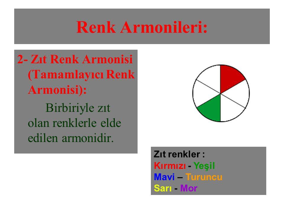 Renk Armonileri: 2- Zıt Renk Armonisi (Tamamlayıcı Renk Armonisi): Birbiriyle zıt olan renklerle elde edilen armonidir. Zıt renkler : Kırmızı - Yeşil