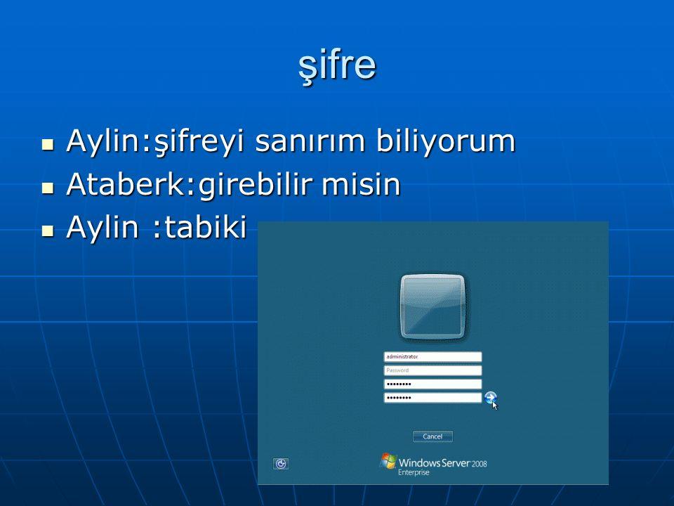 Ataberk :sanırım markası Ataberk :sanırım markası Aylin :ekran açıldı bak Aylin :ekran açıldı bak Ataberk:bak şifre istiyor Ataberk:bak şifre istiyor