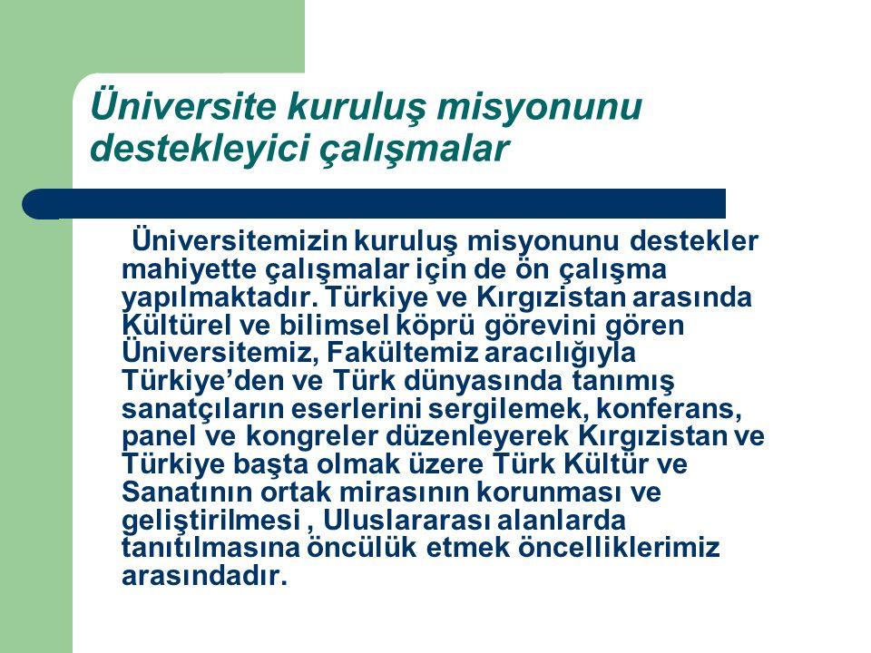 Üniversite kuruluş misyonunu destekleyici çalışmalar Üniversitemizin kuruluş misyonunu destekler mahiyette çalışmalar için de ön çalışma yapılmaktadır