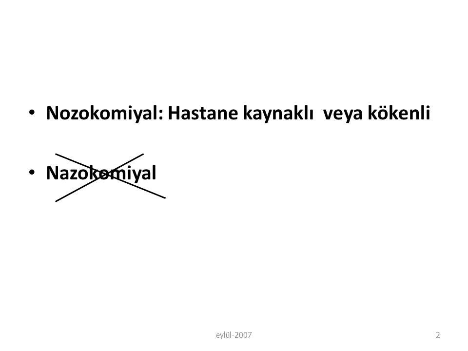 Nozokomiyal: Hastane kaynaklı veya kökenli Nazokomiyal eylül-20072