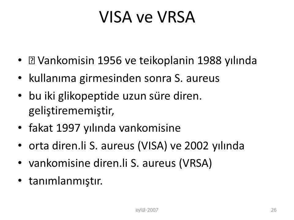 VISA ve VRSA Vankomisin 1956 ve teikoplanin 1988 yılında kullanıma girmesinden sonra S.