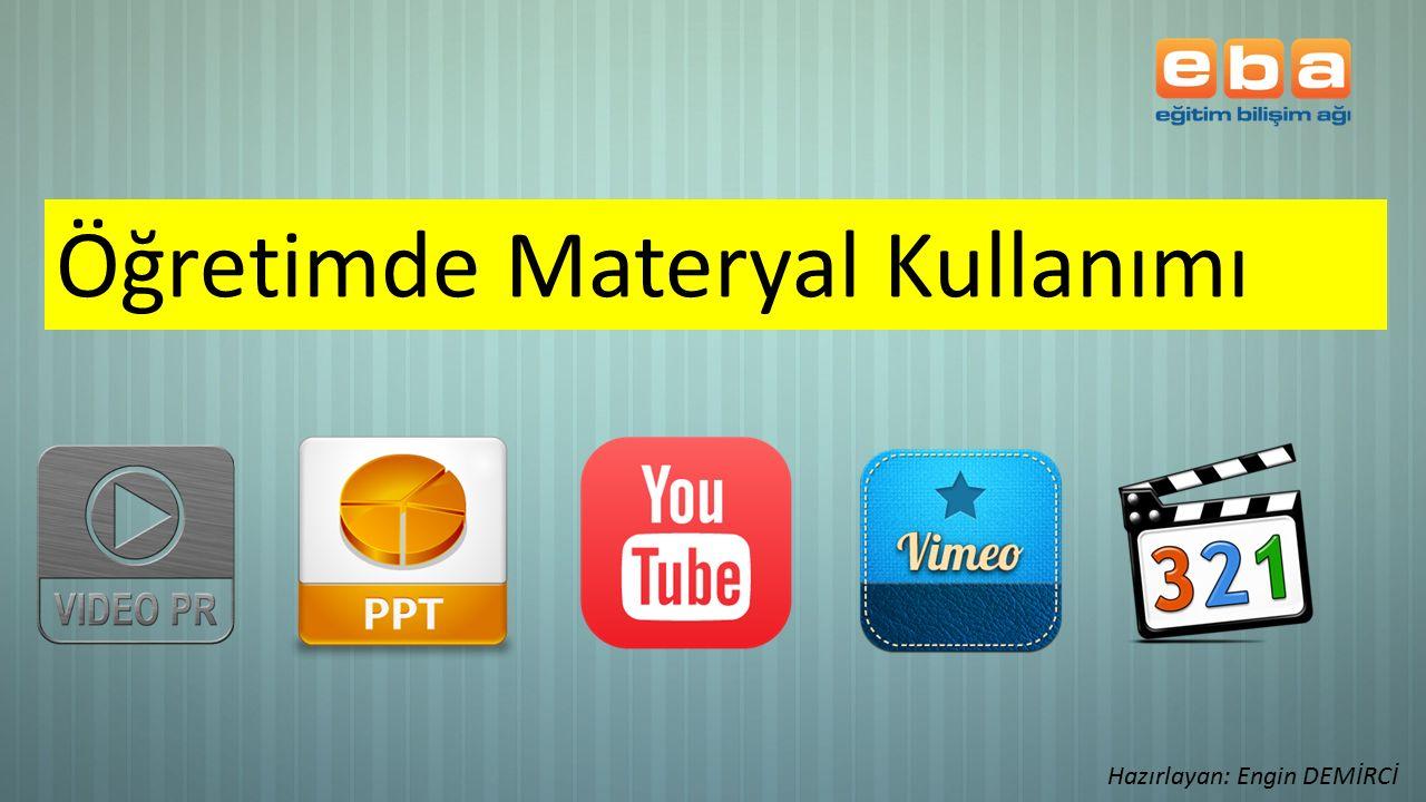 Öğretimde Materyal Kullanımı Hazırlayan: Engin DEMİRCİ