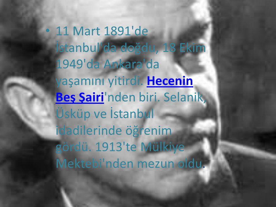 11 Mart 1891 de İstanbul da doğdu, 18 Ekim 1949 da Ankara da yaşamını yitirdi.